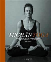 Migränyoga : bli fri från huvudvärk med yoga & ayurveda