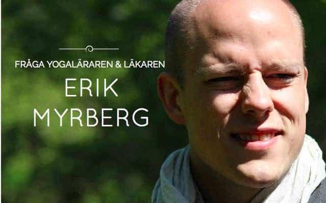 Fråga yogaläraren och läkaren Erik Myrberg