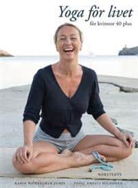 Yoga för livet : för kvinnor 40 plus av Karin Björkegren Jones